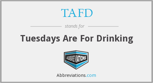 TAFD - Tuesdays Are For Drinking