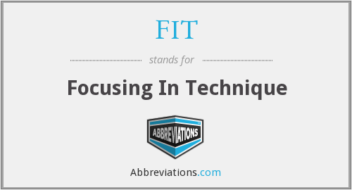 FIT - Focusing In Technique