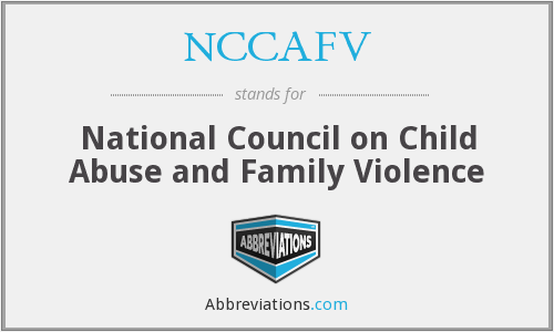 NCCAFV - National Council on Child Abuse and Family Violence