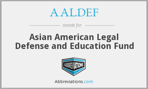 AALDEF - Asian American Legal Defense and Education Fund