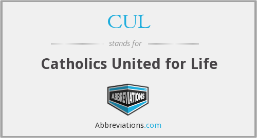CUL - Catholics United for Life