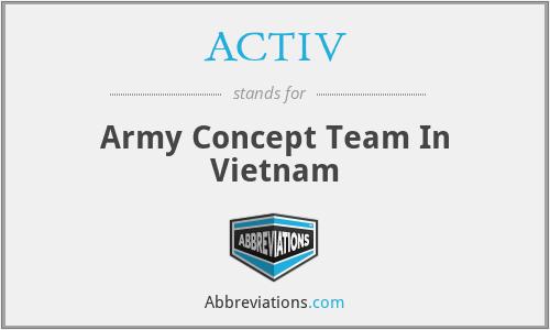 ACTIV - Army Concept Team In Vietnam