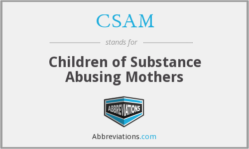 CSAM - Children of Substance Abusing Mothers