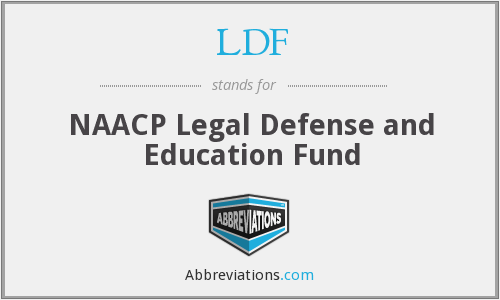 LDF - NAACP Legal Defense and Education Fund