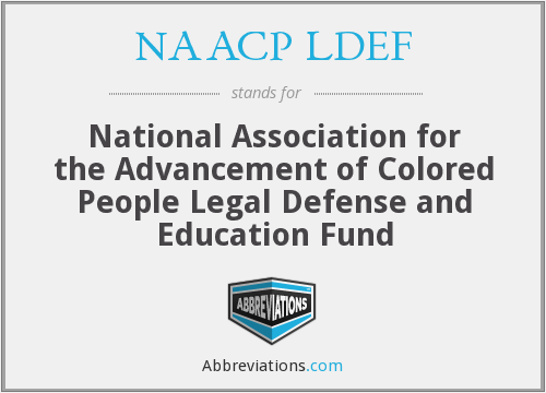 NAACP LDEF - National Association for the Advancement of Colored People Legal Defense and Education Fund