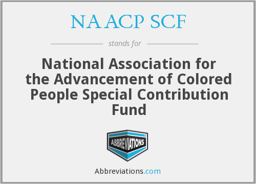 NAACP SCF - National Association for the Advancement of Colored People Special Contribution Fund