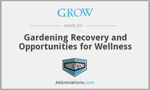 GROW - Gardening Recovery and Opportunities for Wellness