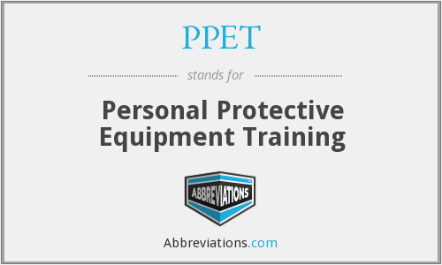 PPET - Personal Protective Equipment Training