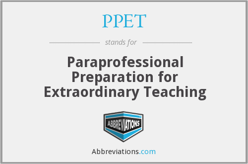 PPET - Paraprofessional Preparation for Extraordinary Teaching