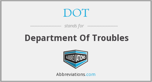 DOT - Department Of Troubles