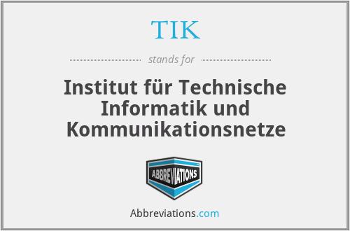 TIK - Institut für Technische Informatik und Kommunikationsnetze
