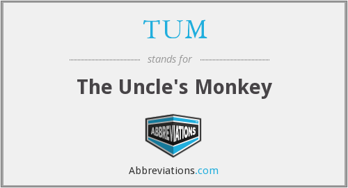 TUM - The Uncle's Monkey