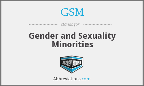 GSM - Gender and Sexuality Minorities