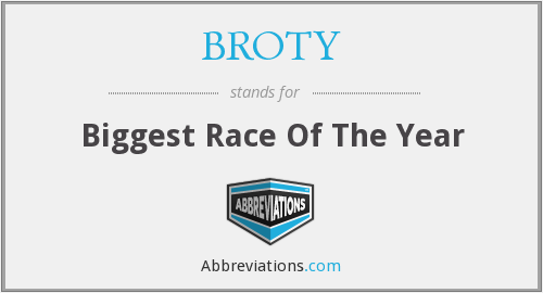 BROTY - Biggest Race Of The Year