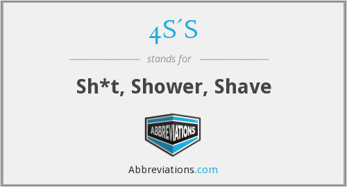 4S'S - Sh*t, Shower, Shave