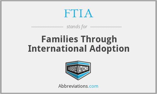 FTIA - Families Through International Adoption