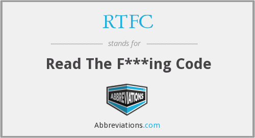 RTFC - Read The F***ing Code