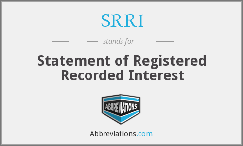 SRRI - Statement of Registered Recorded Interest