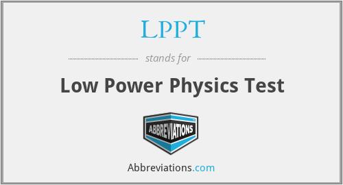 LPPT - Low Power Physics Test