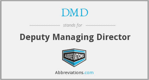 DMD - Deputy Managing Director