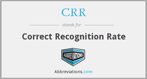 CRR - Correct Recognition Rate