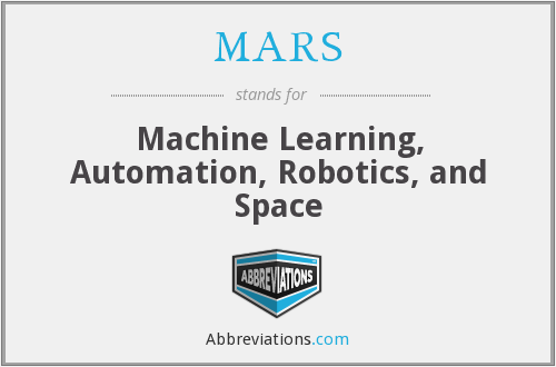 MARS - Machine Learning, Automation, Robotics, and Space