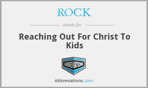ROCK - Reaching Out For Christ To Kids
