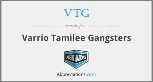 VTG - Varrio Tamilee Gangsters