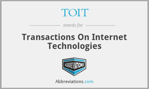 TOIT - Transactions On Internet Technologies