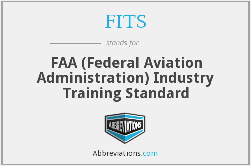 FITS - FAA (Federal Aviation Administration) Industry Training Standard