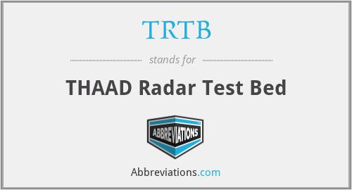 TRTB - THAAD Radar Test Bed