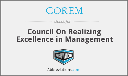 COREM - Council On Realizing Excellence in Management