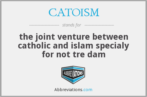 What does CATOISM stand for?
