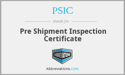 PSIC - Pre Shipment Inspection Certificate