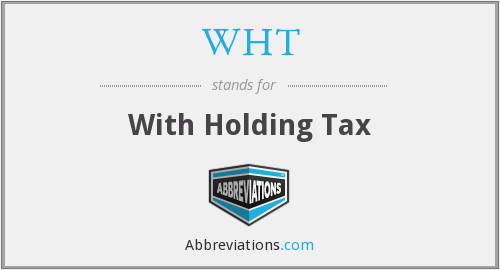 WHT - With Holding Tax