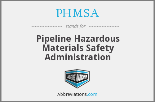 PHMSA - Pipeline Hazardous Materials Safety Administration