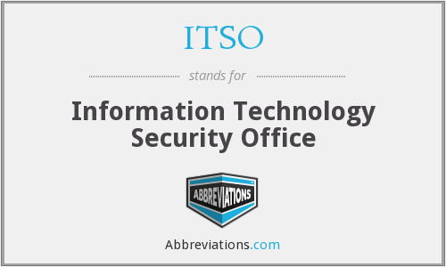 ITSO - Information Technology Security Office