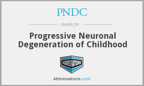 PNDC - Progressive Neuronal Degeneration of Childhood