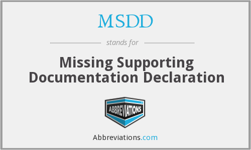 MSDD - Missing Supporting Documentation Declaration