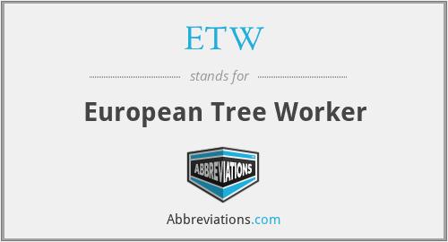 ETW - European Tree Worker