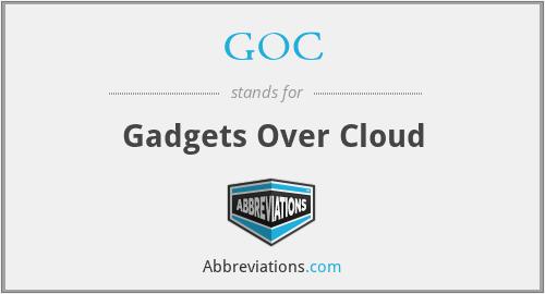 GOC - Gadgets Over Cloud