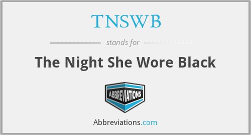 TNSWB - The Night She Wore Black