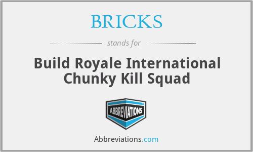 BRICKS - Build Royale International Chunky Kill Squad
