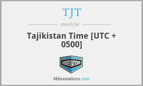 TJT - Tajikistan Time [UTC + 0500]