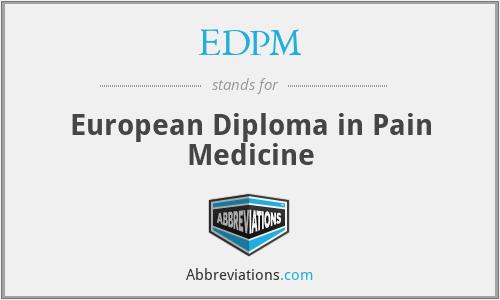 EDPM - European Diploma in Pain Medicine