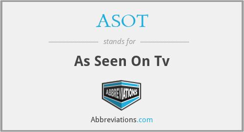 ASOT - As Seen On Tv