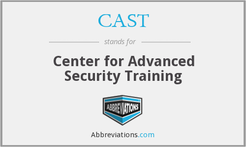 CAST - Center for Advanced Security Training