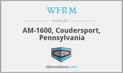 WFRM - AM-1600, Coudersport, Pennsylvania