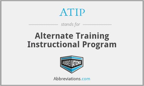 ATIP - Alternate Training Instructional Program