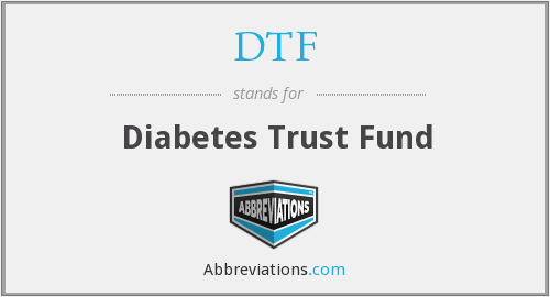 DTF - Diabetes Trust Fund
